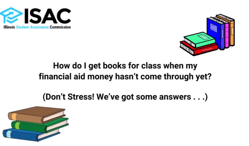 Need to buy textbooks but your financial aid hasn't come through yet? ISAC has some tips.
